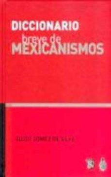 diccionario breve de mexicanismos-guido gomez de silva-9789681664084