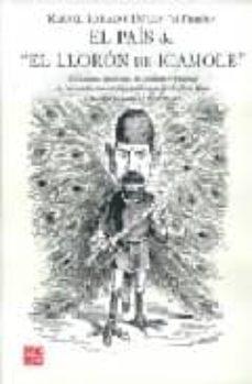 """Titantitan.mx El Pais De &Quot;el Lloron De Icamole"""". Caricatura De Combate Y Libert Ad De Imprenta Durante Los Gobiernos De Porfido Díaz Y Manuel Gonzalez (1877-1884) Image"""