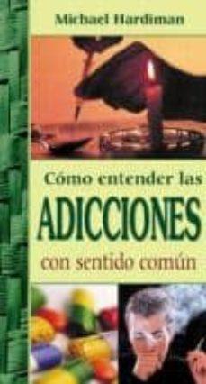 Ebooks gratis para iphone 4 descargar COMO ENTENDER LAS ADICCIONES CON SENTIDO COMUN RTF DJVU PDB en español 9789706663184