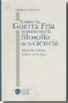 COMO LA GUERRA FRIA TRANSFORMO LA FILOSOFIA DE LA CIENCIA. HACIA LAS HELADAS LADERAS DE LA LOGICA - GEORGES REBUSCHI | Adahalicante.org