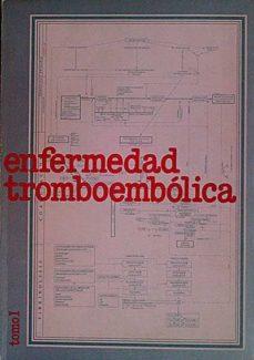 ENFERMEDAD TROMBOEMBÓLICA I - MIGUEL L. (ED.), RUTLLANT BAÑERES | Triangledh.org