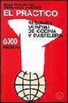 Eldeportedealbacete.es El Practico: Resumen Mundial De Cocina Y Pasteleria: 6500 Recetas (6ª Ed.) Image