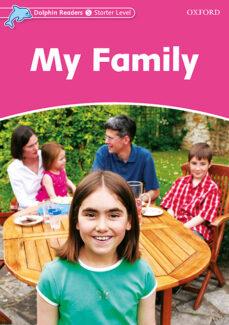 Descargar libros electrónicos para foros gratuitos DOLPHIN READERS STARTER - MY FAMILY de  (Spanish Edition)