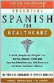 Descargar google libros de audio LIVING LANGUAGE ESSENTIAL SPANISH FOR HEALTHCARE (BOOK + 2 CASS) DJVU iBook de