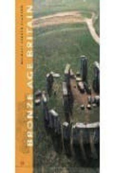 english heritage: bronze age britain-michael parker pearson-9780713488494