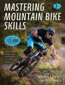 mastering mountain bike skills 3rd edition-brian lopes-9781492544494