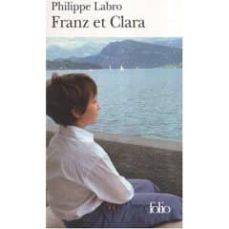 FRANZ ET CLARA - PHILIPPE LABRO | Triangledh.org