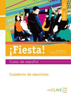 Chapultepecuno.mx ¡Fiesta! 2: Cuaderno De Actividades Ii (Ele: Español Lengua Extra Njera) Image