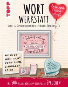 Wortwerkstatt Liebe Freundschaft Deko Geschenkideen Mit Sprüchen Zitaten Co Ebook Susanne Pypke Descargar Libro Pdf O Epub