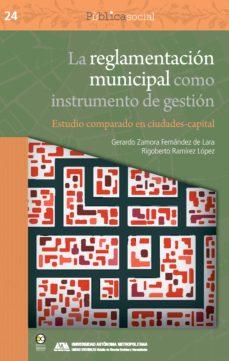 La Reglamentación Municipal Como Instrumento De Gestión Ebook Gerardo Zamora Fernández De Lara Descargar Libro Pdf O Epub 9786078560394