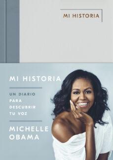 Descargar libro en formato de texto. MI HISTORIA: UN DIARIO PARA DESCUBRIR TU VOZ de MICHELLE OBAMA (Spanish Edition)