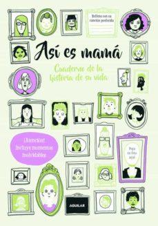 Descargas de libros de la selva ASI ES MAMA: CUADERNO DE LA HISTORIA DE SU VIDA de ROXY BALD 9788403517394 RTF MOBI iBook in Spanish