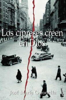 Gratis ebook descargar txt LOS CIPRESES CREEN EN DIOS (PREMIO NACIONAL NARRATIVA 1953) 9788408068594 de JOSE MARIA GIRONELLA PDB PDF