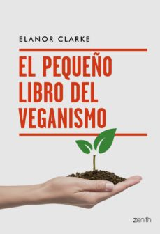 Descargar libro a ipod EL PEQUEÑO LIBRO DEL VEGANISMO (Spanish Edition) 9788408216094 de ELANOR CLARKE ePub CHM FB2