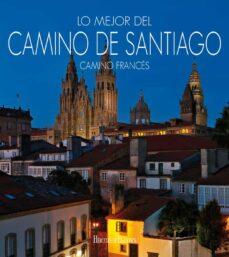 E book descarga gratuita net LO MEJOR DEL CAMINO DE SANTIAGO. CAMINO FRANCES. de NO ESPECIFICADO 9788412033694
