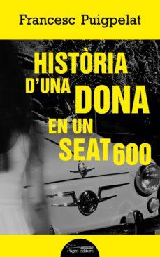Descargas gratuitas de libros electrónicos kindle HISTÒRIA D UNA DONA EN UN SEAT 600 9788413030494 in Spanish