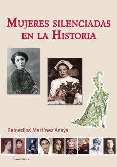 mujeres silenciadas en la historia-remedios martinez anaya-9788415387794
