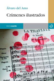 Descargando audiolibros a ipad CRIMENES ILUSTRADOS (Literatura española) de ALVARO EL AMO Y DELAIGLESIA 9788415740094