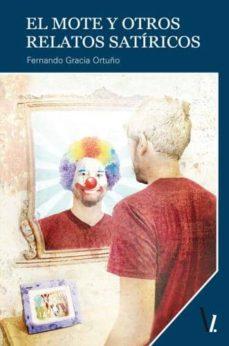 EL MOTE Y OTROS RELATOS SATIRICOS - FERNANDO GARCIA ORTUÑO   Adahalicante.org