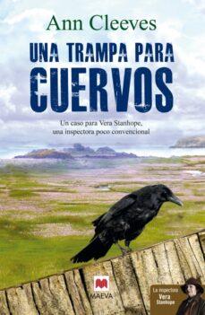 Descargar libros pdf gratis en ingles. UNA TRAMPA PARA CUERVOS de ANN CLEEVES