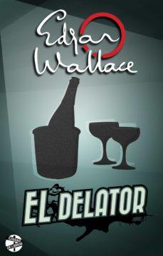 el delator (ebook)-edgar wallace-9788415997894