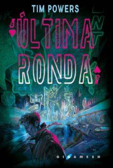 Descarga completa gratuita de bookworm ÚLTIMA RONDA (Spanish Edition)  9788416035694 de TIM POWERS