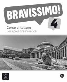 Descarga gratuita de libros de texto para dme. BRAVISSIMO! 4 - LESSICO E GRAMMATICA: CORSO D ITALIANO 9788416057894 RTF ePub