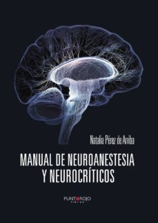 Inglés ebook descarga gratuita pdf MANUAL DE NEUROANESTESIA Y NEUROCRÍTICOS 9788416157594 de NATALIA PEREZ DE ARRIBA