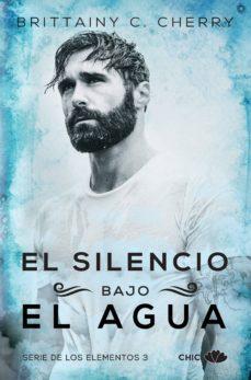 Descarga gratuita de libros pdf de torrents. EL SILENCIO BAJO EL AGUA (Literatura española) de BRITTAINY C. CHERRY ePub