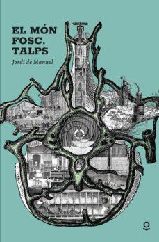 Ebooks en kindle store EL MÓN FOSC. TALPS (Literatura española)
