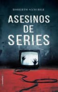 asesinos de series-roberto sanchez-9788417092894