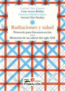 Descargar RADIACIONES Y SALUD. PROTOCOLO PARA BIOCONSTRUCCION. MEMORIAS DE UN ZAHORI DEL SIGLO XXI gratis pdf - leer online