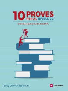 Ebook descargas gratuitas formato pdf 10 PROVES PER AL NIVELL C2 (EXERCICIS SEGONS EL MODEL DEL DGPL)