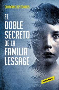 Descargando libros gratis para encender EL DOBLE SECRETO DE LA FAMILIA LESSAGE MOBI DJVU iBook de SANDRINE DESTOMBES