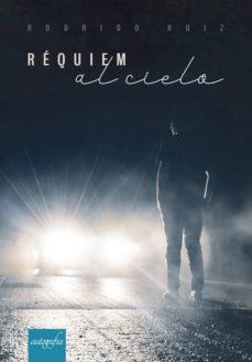 Libros de audio gratis para descargar a mi iPod RÉQUIEM AL CIELO (Spanish Edition) DJVU de RODRIGO RUIZ 9788417654894