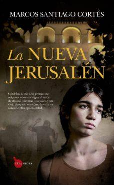 Libros gratis en línea para descargar audio. LA NUEVA JERUSALEN de MARCOS SANTIAGO CORTES