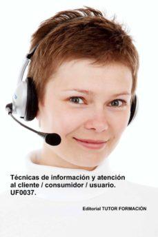 Followusmedia.es Uf0037 Técnicas De Informacion Y Atención Al Cliente / Consumidor / Usuario (Ed. 2019) Image