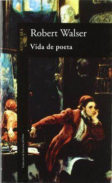 Libros descarga epub VIDA DE POETA in Spanish  de ROBERT WALSER 9788420425894
