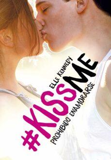 Descarga de texto completo de libros de Google. PROHIBIDO ENAMORARSE (#KISSME 1)