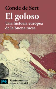 el goloso: una historia europea de la buena mesa-conde de sert-9788420649894