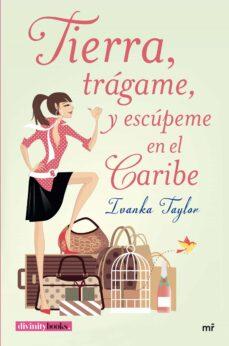 Pdf libros para móvil descarga gratuita TIERRA, TRAGAME, Y ESCUPEME EN EL CARIBE
