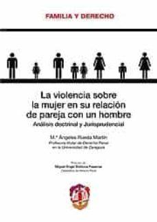 Descargar LA VIOLENCIA SOBRE LA MUJER EN SU RELACION DE PAREJA CON UN HOMBR E gratis pdf - leer online