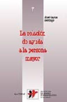 Descarga de libros de joomla LA RELACION DE AYUDA A LA PERSONA MAYOR in Spanish 9788429315394 DJVU