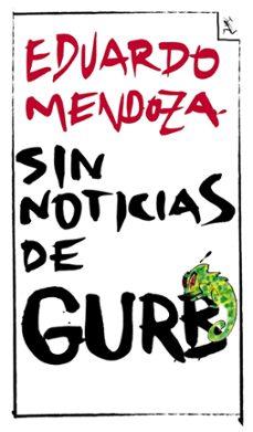 sin noticias de gurb (ed. conmemorativa 20 aniversario)-eduardo mendoza-9788432296994