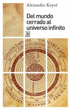 del mundo cerrado al universo infinito-alexandre koyre-9788432303494