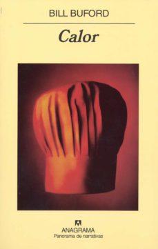 CALOR | BILL BUFORD | Comprar libro 9788433974594