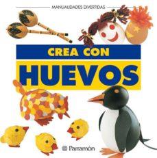 Descarga gratuita de libros electrónicos de dominio público. CREA CON HUEVOS (MANUALIDADES DIVERTIDAS) de VICTORIA SEIX