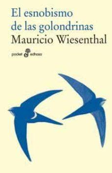 el esnobismo de las golondrinas-mauricio wiesenthal-9788435018494