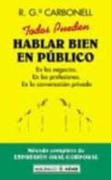 Inmaswan.es Todos Pueden Hablar Bien En Publico: Metodo Completo De Expresion Oral-corporal Image