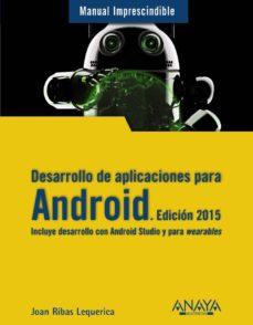 desarrollo de aplicaciones para android. edición 2015-joan ribas lequerica-9788441535794
